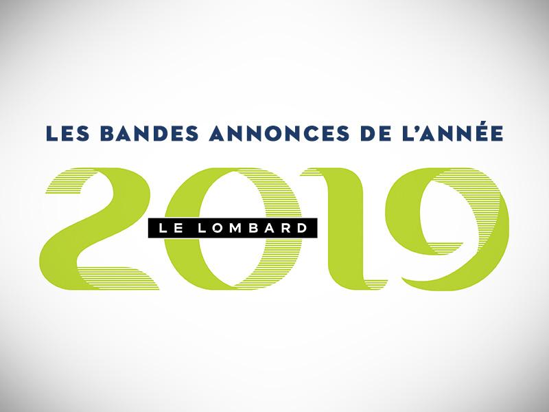Les bandes annonces de l'année 2019 au Lombard